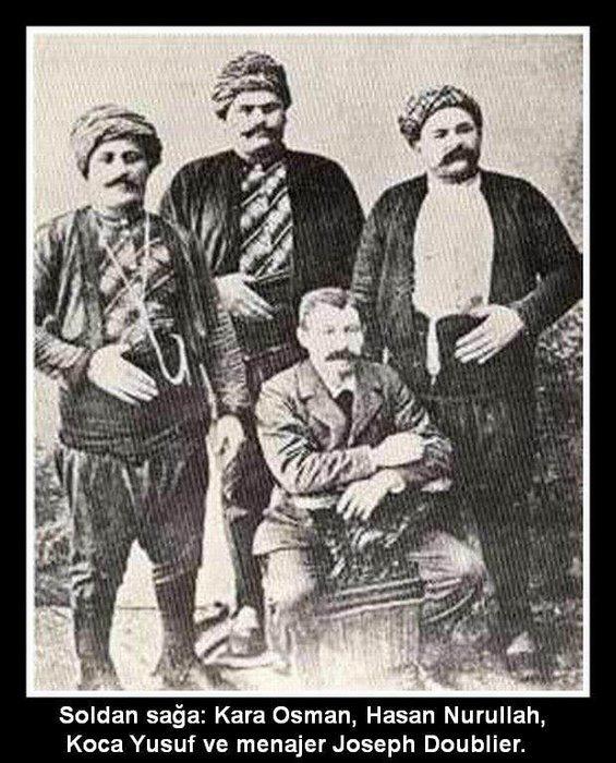 KARA OSMAN, HASAN NURULLAH, KOCA YUSUF ve menajer joseph Doublier
